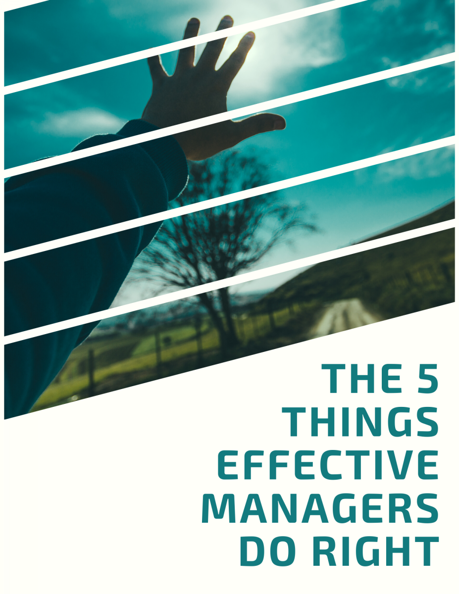 The 5 Things Effective Managers Do Right